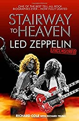 Stairway to Heaven: Led Zeppelin Uncensored by Richard Cole (2004-01-05)