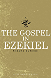 The Gospel In Ezekiel