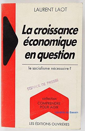La Croissance économique en question : Le socialisme nécessaire ? (Collection Comprendre pour agir)