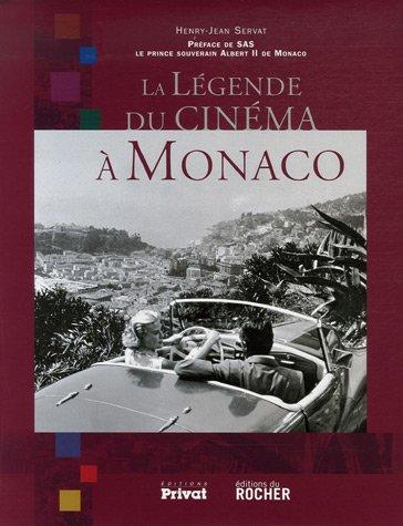 La légende du cinéma à Monaco par Henry-Jean Servat