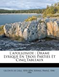 Telecharger Livres L Apollonide Drame Lyrique En Trois Parties Et Cinq Tableaux (PDF,EPUB,MOBI) gratuits en Francaise