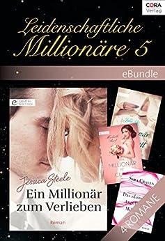 Leidenschaftliche Millionäre 5 (eBundles) von [Craven, Sara, Leto, Julie, Reid, Michelle, Steele, Jessica]