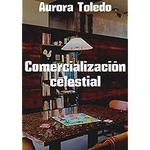 Comercialización celestial (Spanish Edition)
