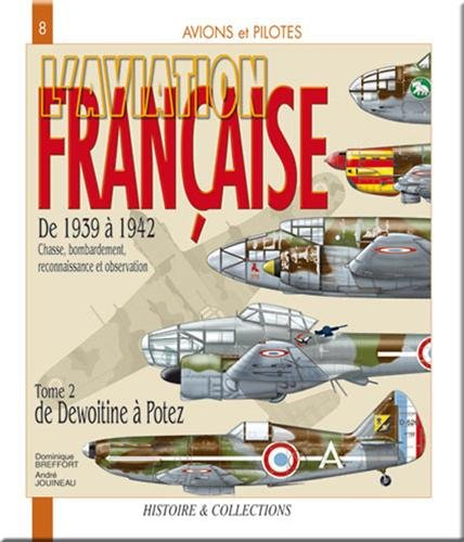 L'Aviation Francaise Tome 2 (French Edition): De Dewoitine a Potez