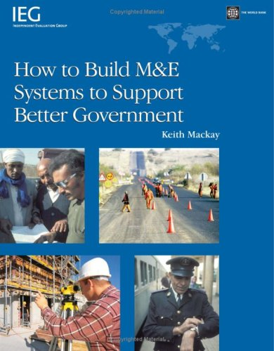 How to build M & E systems to support better government (Independent Evaluation Group Studies) por Keith Mackay