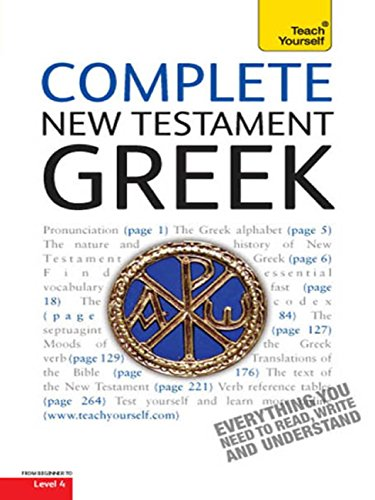 Complete New Testament Greek: A Comprehensive Guide to Reading and Understanding New Testament Greek with Original Texts (Complete Languages) (English Edition)