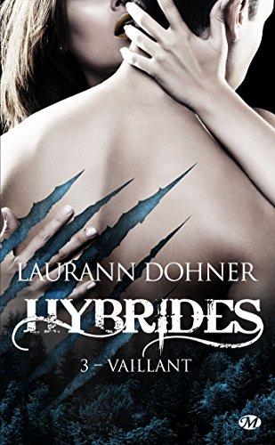 Hybrides, T3 : Vaillant par Laurann Dohner