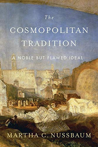 The Cosmopolitan Tradition - A Noble but Flawed Ideal