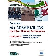 Concorso accademie militari. Esercito, marina, aeronautica. Manuale completo per le prove concorsuali. Con estensione online