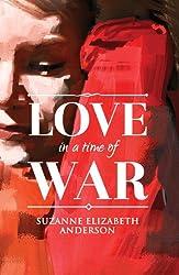Love in a Time of War: An Historical World War Two Romance