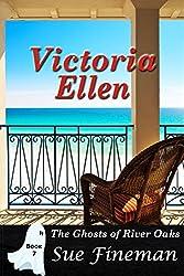 Victoria Ellen (Ghost of River Oaks Book 7)