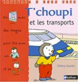 T'choupi et les transports by Thierry Courtin (2008-08-02)