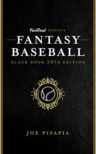 The Fantasy Baseball Black Book 2016 Edition: Presented by FanDuel (Fantasy Black Book 8) (English Edition)