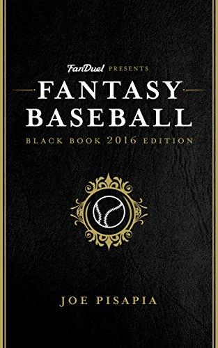 The Fantasy Baseball Black Book 2016 Edition: Presented by FanDuel (Fantasy Black Book 8)