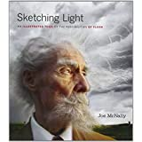 Sketching Light: An Illustrated Tour of the Possibilities of Flash (Voices That Matter) by Joe McNally (6-Dec-2011) Paperback