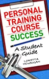 Personal Training Course Success - A Student Guide