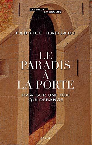 Le Paradis à la porte : Essai sur une joie qui dérange - De Vie Joie