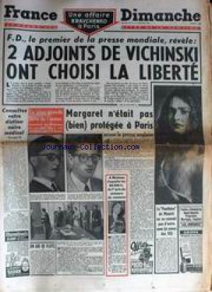 FRANCE DIMANCHE [No 275] du 02/12/1951 - F.D. LE PREMIER DELA PRESSE MONDIALE REVELE - 2 ADJOINTS DE VICHINSKI ONT CHOISI LA LIBERTE - MARGARET - MME COQUELIN LES AMOUREUX DE PEYNET.