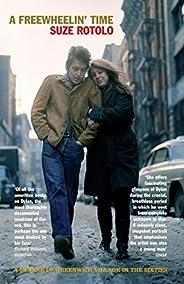 A Freewheelin' Time: A Memoir of Greenwich Village in the Six