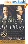 The Measure of All Things: The Seven-...