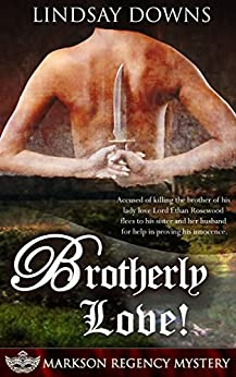 Brotherly Love! (Markson Regency Mystery Book 4) by [Downs, Lindsay]