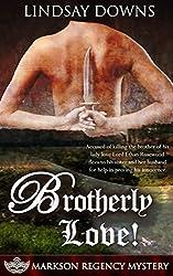 Brotherly Love! (Markson Regency Mystery Book 4)