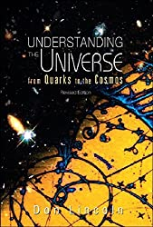 Understanding The Universe - From Quarks to the Cosmos (Revised Edition) by Don Lincoln (2012-03-26)
