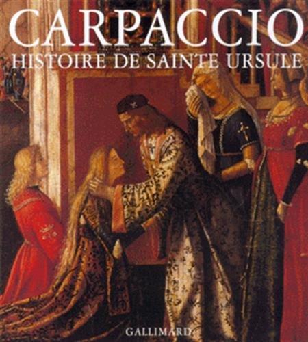 Carpaccio : la Légende de sainte Ursule