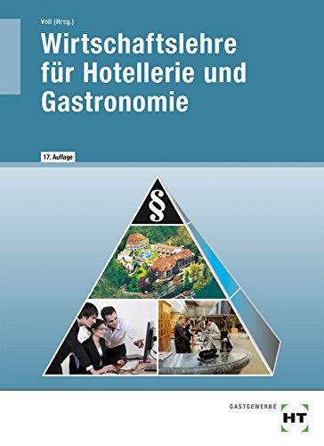 Wirtschaftslehre für Hotellerie und Gastronomie: Lehrbuch