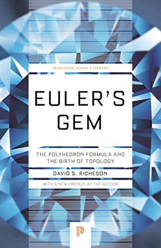 Euler's Gem: The Polyhedron Formula and the Birth of Topology (Princeton Science Library Book 64) (English Edition)