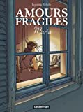 Amours fragiles, Tome 3 - Maria