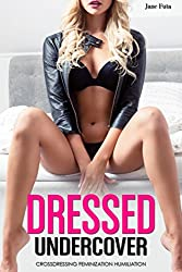 Dressed Undercover: First Time, Crossdressing, Feminization, Humiliation (English Edition)