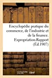 Image de Encyclopédie pratique du commerce, de l'industrie et de la finance. Expropriation-Rapport