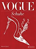 VOGUE: Schuhe: 100 Jahre Eleganz, Schönheit und Stil
