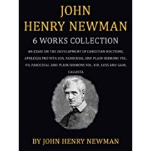 John Henry Newman: 5 Works: An Essay On The Development Of Christian Doctrine, Apologia Pro Vita Sua, Parochial And Plain Sermons Vol. VII & Vol. VIII,Loss And Gain, Callista (English Edition)