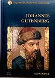 Johannes Gutenberg - Der Buchdruck (Augenblicke, die die Welt veränderten) - Michael Pollard