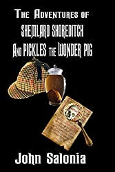 The Adventures of Shemlard Shoreditch and Pickles the Wonder Pig