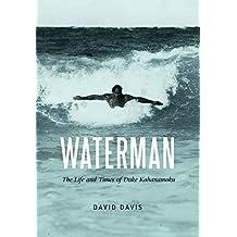 Waterman: The Life and Times of Duke Kahanamoku (English Edition)