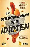 Die Verschw�rung der Idioten: Roman, Deutsch von Alex Capus