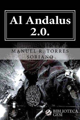 Al Andalus 2.0.: La ciber-yihad contra España por Manuel R. Torres Soriano