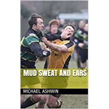 Mud Sweat and Ears (English Edition)