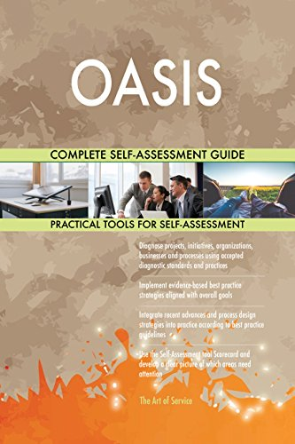 OASIS All-Inclusive Self-Assessment - More than 700 Success Criteria, Instant Visual Insights, Comprehensive Spreadsheet Dashboard, Auto-Prioritized for Quick Results