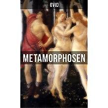 Metamorphosen: Mythologie: Entstehung und Geschichte der Welt von Publius Ovidius Naso