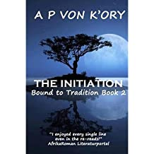 By Von K'Ory, A P [ [ Bound to Tradition: The Initiation ] ] May-2013[ Paperback ]
