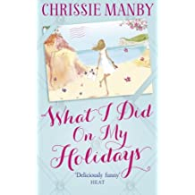 What I Did On My Holidays: the perfect escapist read for the holiday season!