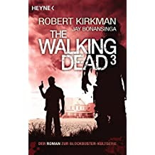 The Walking Dead 3: Roman (The Walking Dead-Serie, Band 3)