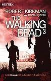 The Walking Dead 3: Roman (The Walking Dead-Serie, Band 3) - Robert Kirkman, Jay Bonansinga