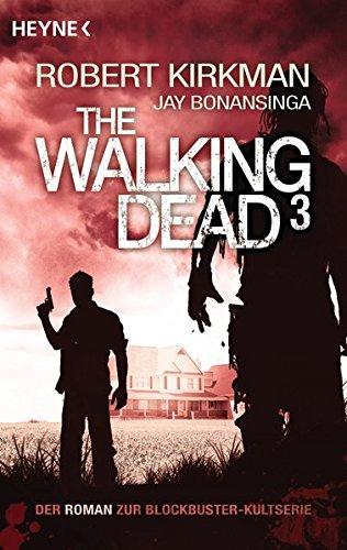 Preisvergleich Produktbild The Walking Dead 3: Roman (The Walking Dead-Serie, Band 3)