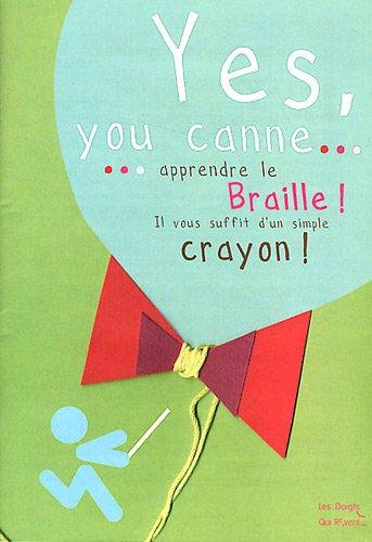 Yes, you canne. : Apprendre le Braille ! il vous suffit d'un simple crayon ! par Marion Ripley