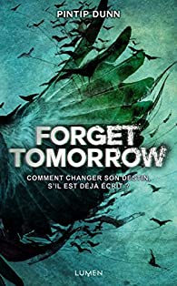 Forget Tomorrow (2017) - Pintip Dunn sur Bookys